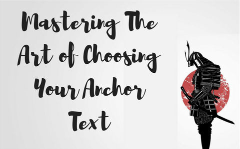 Mastering The Art of Choosing Your Anchor Text
